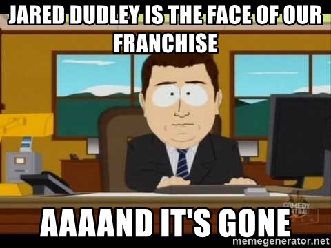 Aand Its Gone - jared dudley is the face of our franchise aaaand it's gone