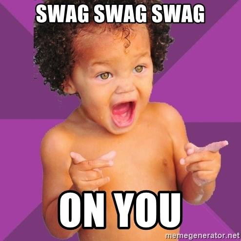 Baby $wag - SWAG SWAG SWAG ON YOU