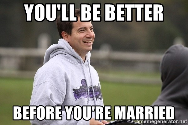 Empty Promises Coach - YOU'LL BE BETTER BEFORE YOU'RE MARRIED