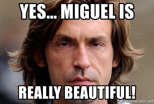 pirlosincero - Yes... Miguel is Really BEautiful!