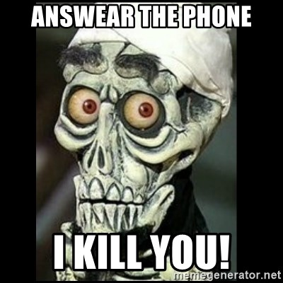 Achmed the dead terrorist - Answear the phone I kill you!