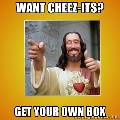 Buddy Christ - Want Cheez-its? get your own box