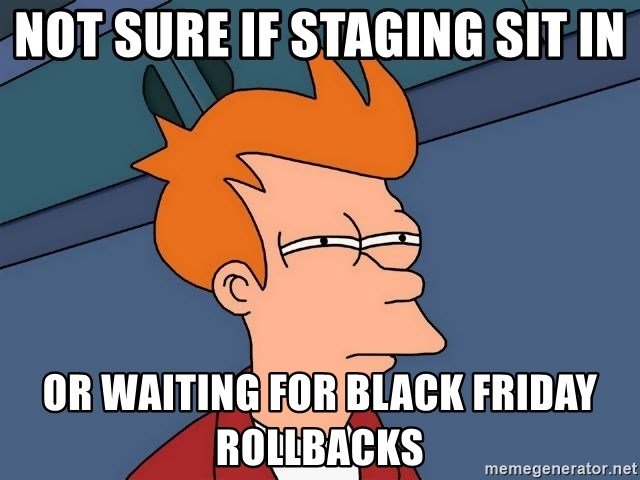 Futurama Fry - Not sure if Staging sit in or waiting for black friday rollbacks