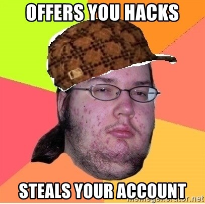 Scumbag nerd - Offers you hacks steals your account