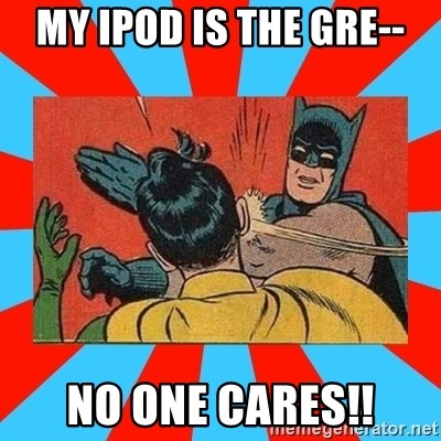 Batman Bitchslap - my ipod is the gre-- no one cares!!