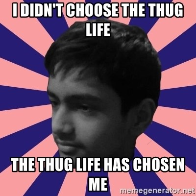 Los Moustachos - I would love to become X - I didn't choose the thug life the thug life has chosen me