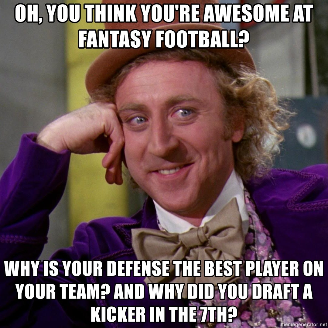 Oh You Think You Re Awesome At Fantasy Football Why Is Your