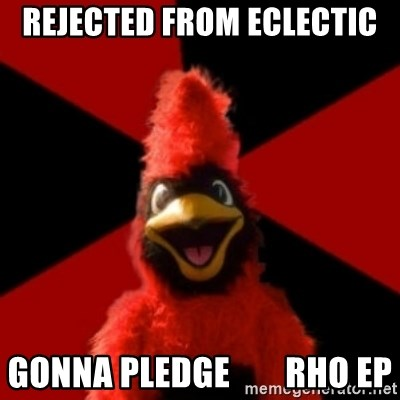 Wesleyan Cardinal - Rejected from eclectic gonna pledge        rho ep
