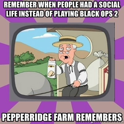 Pepperidge Farm Remembers FG - remember when people had a social life instead of playing black ops 2 pepperridge farm remembers
