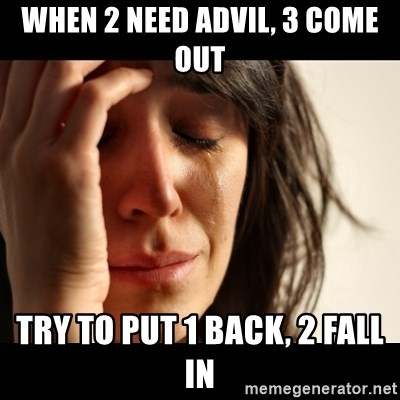crying girl sad - when 2 need advil, 3 come out try to put 1 back, 2 fall in