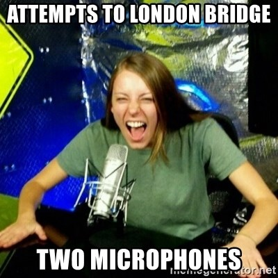 Unfunny/Uninformed Podcast Girl - attempts to london bridge two microphones