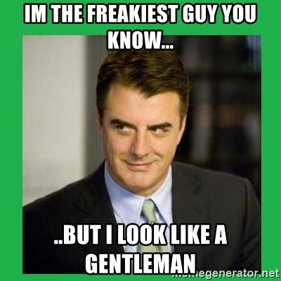 Mr.Big - Im the freakiest guy you know... ..but i look like a gentleman
