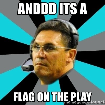 Stoic Ron - ANDDD ITS A  FLAG ON THE PLAY