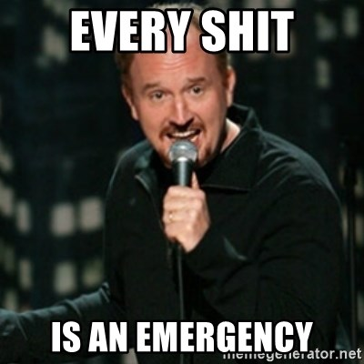 Louis CK - Every Shit Is an emergency