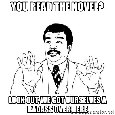 uy si uy si  - You read the novel? look out, We got ourselves a badass over here