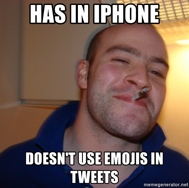 Good Guy Greg - Has in iPhone doesn't use emojis in tweets