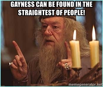 dumbledore fingers - Gayness can be found in the straightest of people!