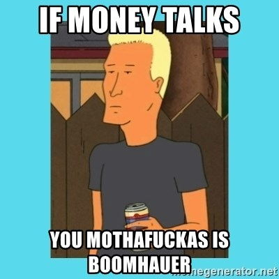 Boomhauer - if money talks  you mothafuckas is boomhauer