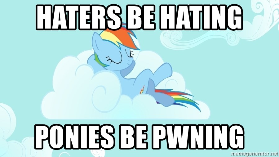 Rainbow Dash Cloud - Haters be hating ponies be pwning