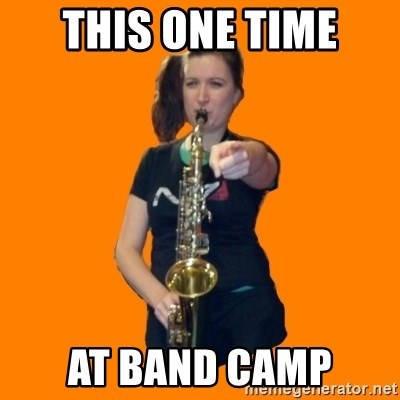 SaxGirl - this one time at band camp