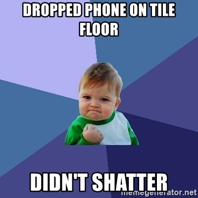 Success Kid - Dropped phone on tile floor didn't shatter