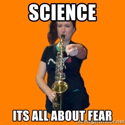 SaxGirl - Science its all about fear
