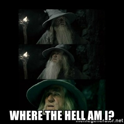 Confused Gandalf - Where the hell am I?