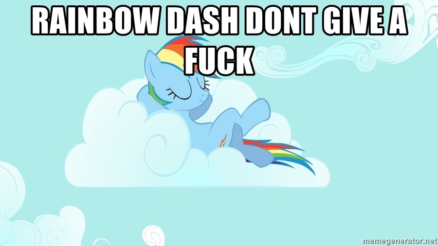 Rainbow Dash Cloud - Rainbow dash dont give a fuck