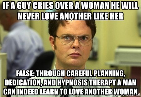 IF A GUY CRIES OVER A WOMAN HE WILL NEVER LOVE ANOTHER LIKE