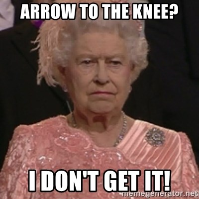 the queen olympics - arrow to the knee? i don't get it!