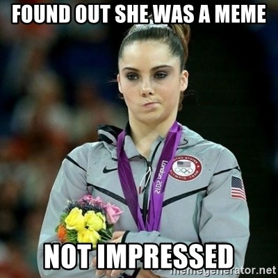 McKayla Maroney Not Impressed - found out she was a meme not impressed