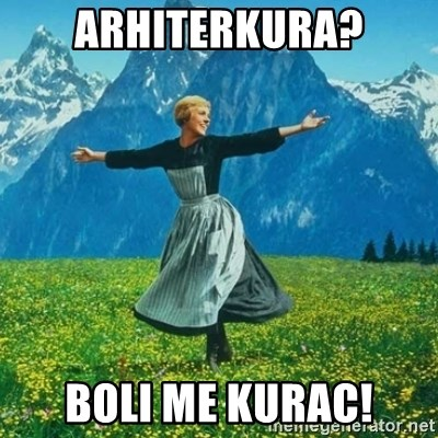 Look at All the Fucks I Give - Arhiterkura? Boli me kurac!