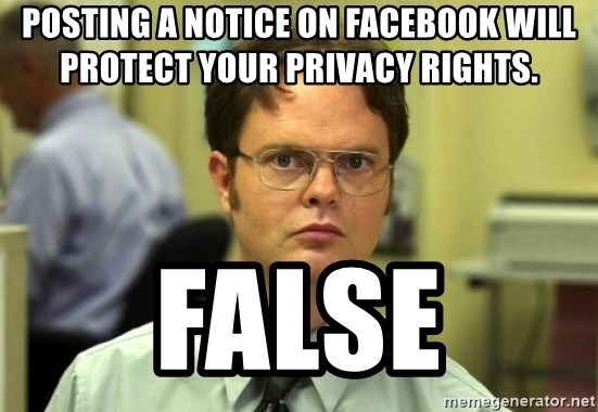 Dwight Meme - Posting a notice on Facebook will protect your privacy rights. False