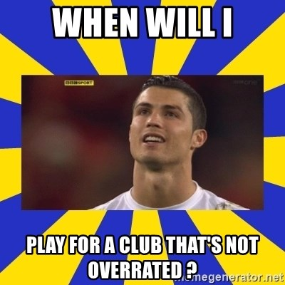 CRISTIANO RONALDO INYUSTISIA - When will I play for a club that's not overrated ?