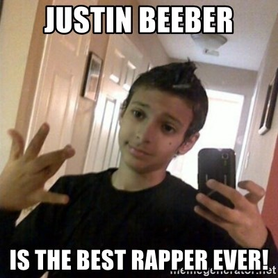 Thug life guy - JUSTIN BEEBER IS THE BEST RAPPER EVER!