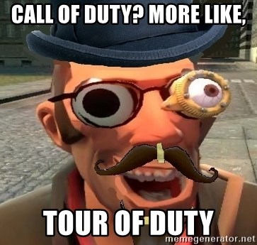 Pr0 TF2 Player - Call of duty? More like, tour of duty