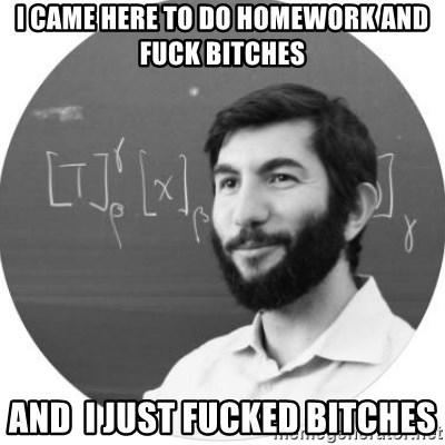 More Homework Mintchev - i came here to do homework and fuck bitches and  i just fucked bitches