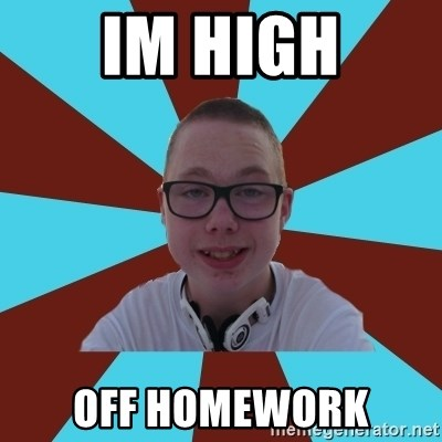 Tamas Weed Abuser - Im high Off homework