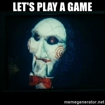 SAW - I wanna play a game - Let's play a game