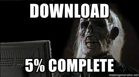 OP will surely deliver skeleton - download 5% complete