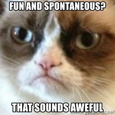 angry cat asshole - Fun and SPONTANEOUS? That sounds Aweful