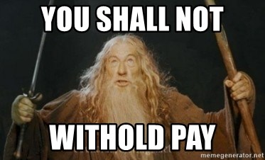 Gandalf - YOU SHALL NOT Withold pay