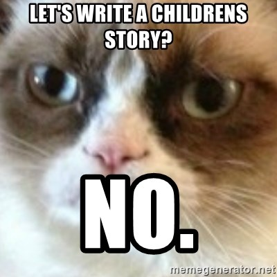 angry cat asshole - LET'S write a childrens story? no.