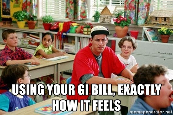30945893 using your gi bill, exactly how it feels gi billy madison meme