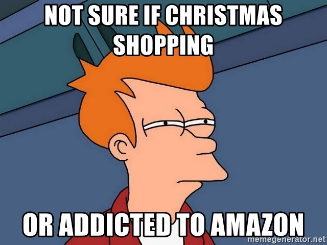 Futurama Fry - not sure if christmas shopping or addicted to amazon