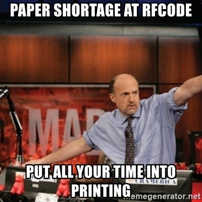 Jim Kramer Mad Money Karma - Paper Shortage at rfcode Put all your time into printing