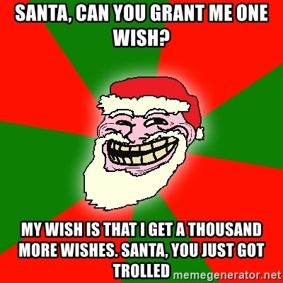 Santa Can You Grant Me One Wish My Wish Is That I Get A Thousand