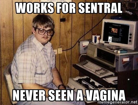 Nerd - WORKS FOR SENTRAL NEVER SEEN A VAGINA