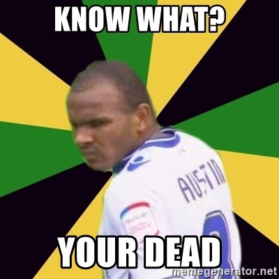 Rodolph Austin - KNOW WHAT? your dead