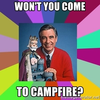 mr rogers  - WON'T YOU COME TO CAMPFIRE?
